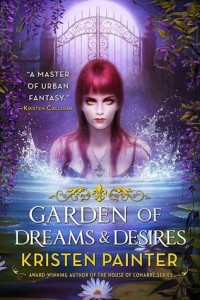 Release Day Blitz: Garden of Dreams and Desires by Kristen Painter