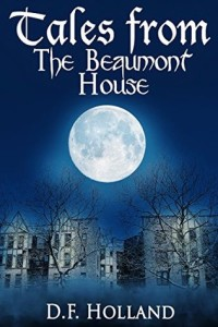 Tales from the beaumont house