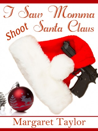 I Saw Momma Shoot Santa Claus Cover.png