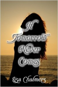 If Tomorrow Never Comes Cover.png