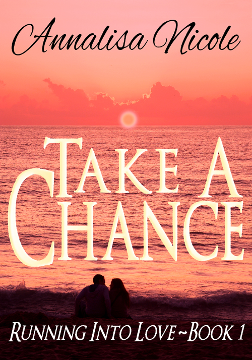 Take a Chance by A.Nicole